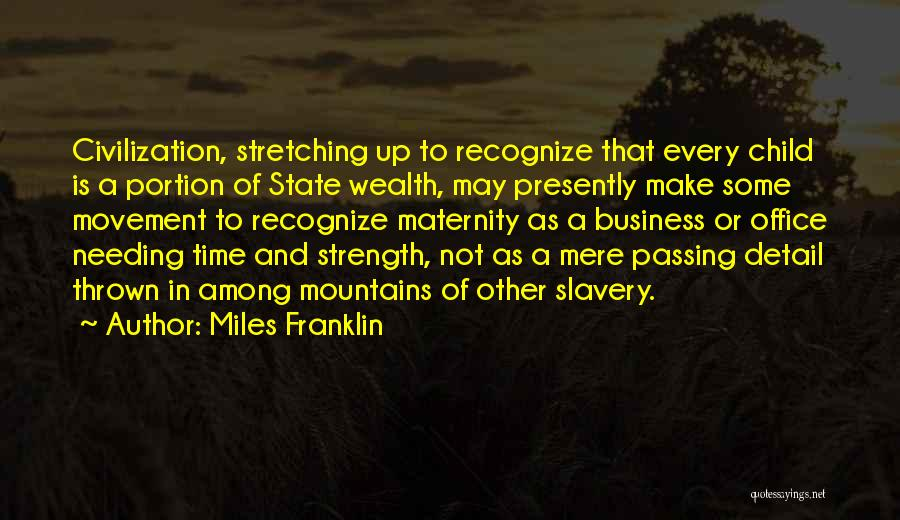Needing Time Quotes By Miles Franklin