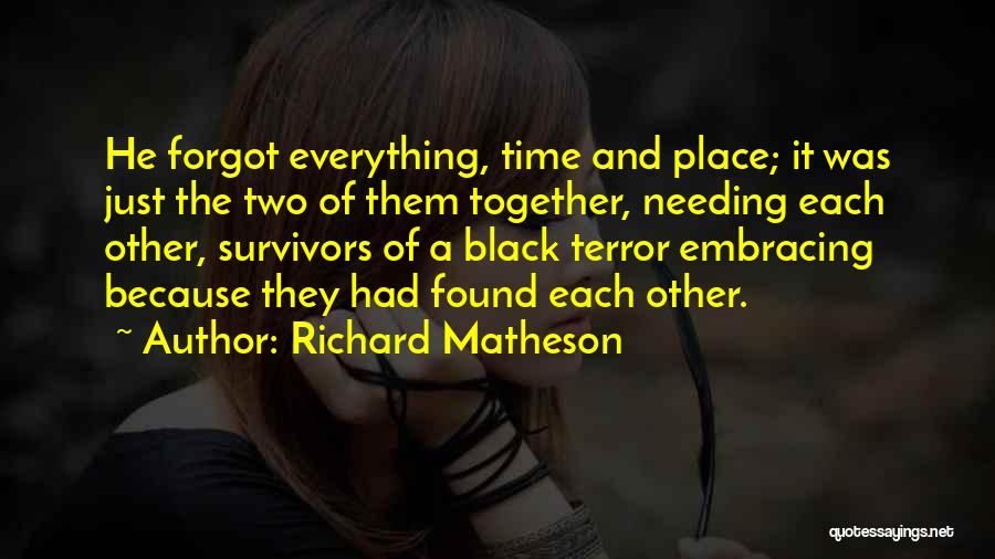 Needing Time Quotes By Richard Matheson