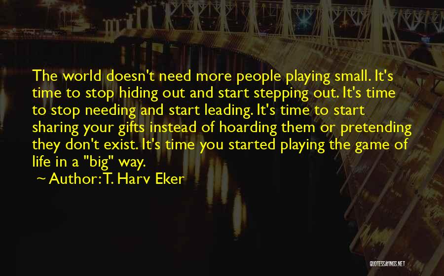 Needing Time Quotes By T. Harv Eker