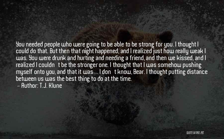 Needing Time Quotes By T.J. Klune