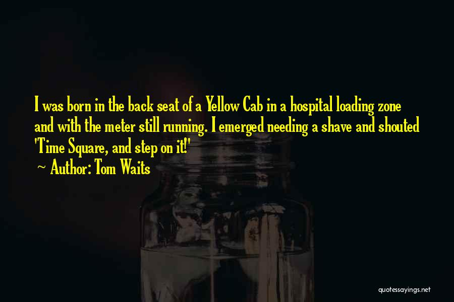 Needing Time Quotes By Tom Waits