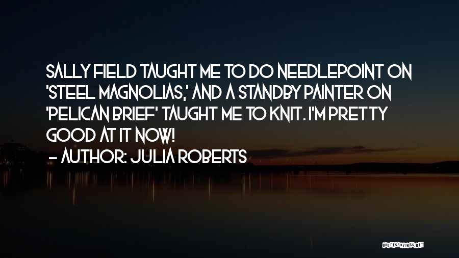 Needlepoint Quotes By Julia Roberts