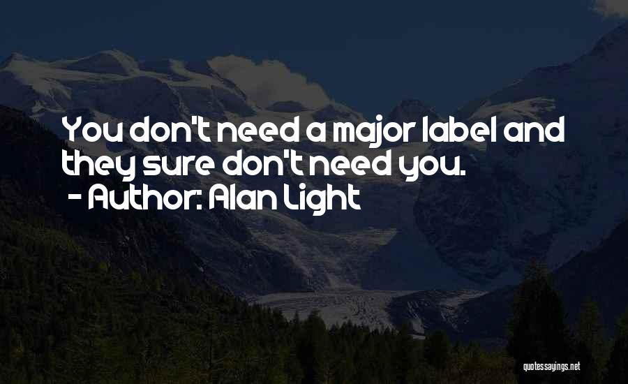 Needs Quotes By Alan Light