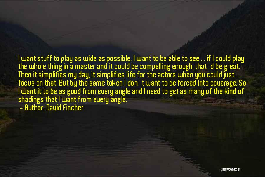 Needs Quotes By David Fincher