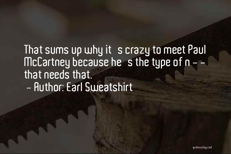 Needs Quotes By Earl Sweatshirt