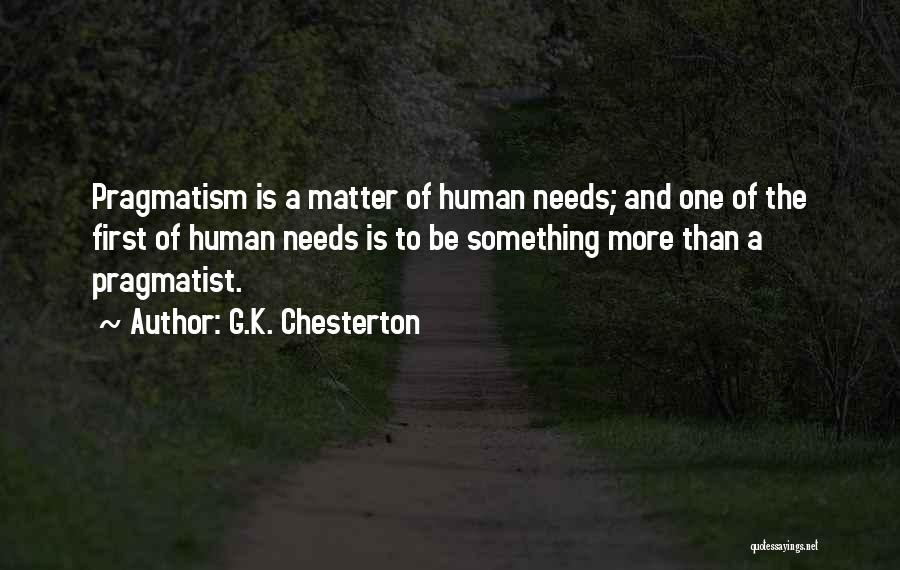 Needs Quotes By G.K. Chesterton