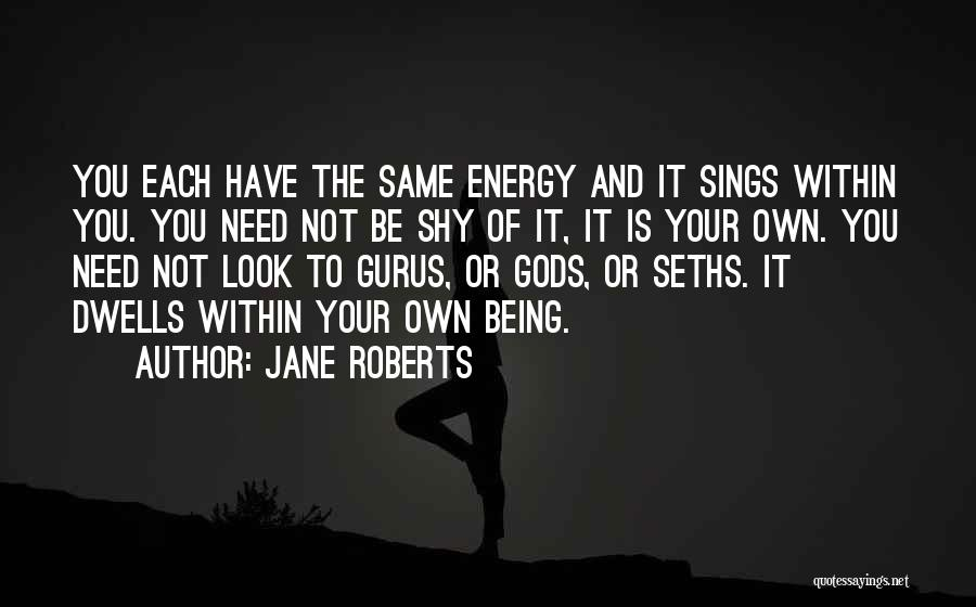 Needs Quotes By Jane Roberts