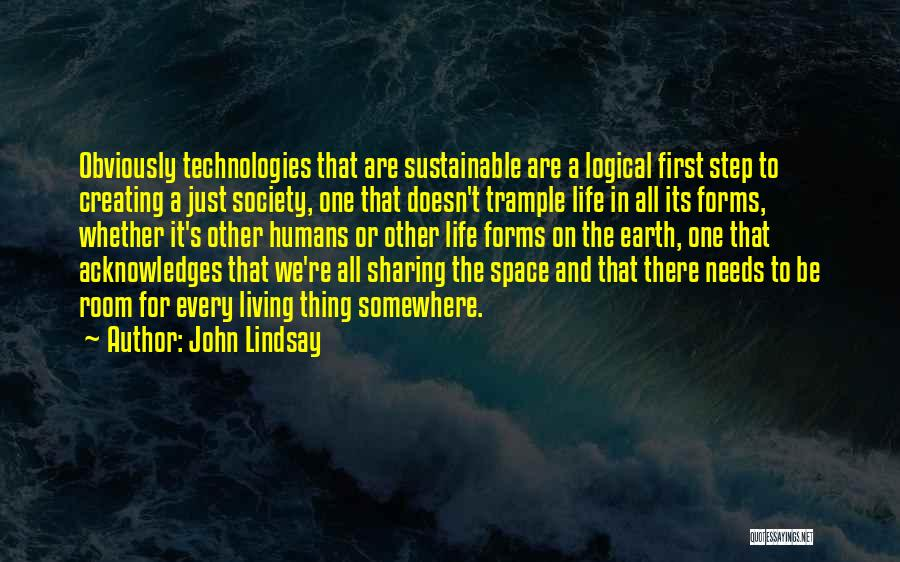 Needs Quotes By John Lindsay