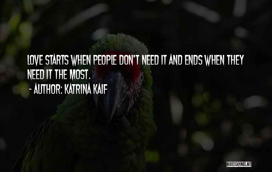 Needs Quotes By Katrina Kaif