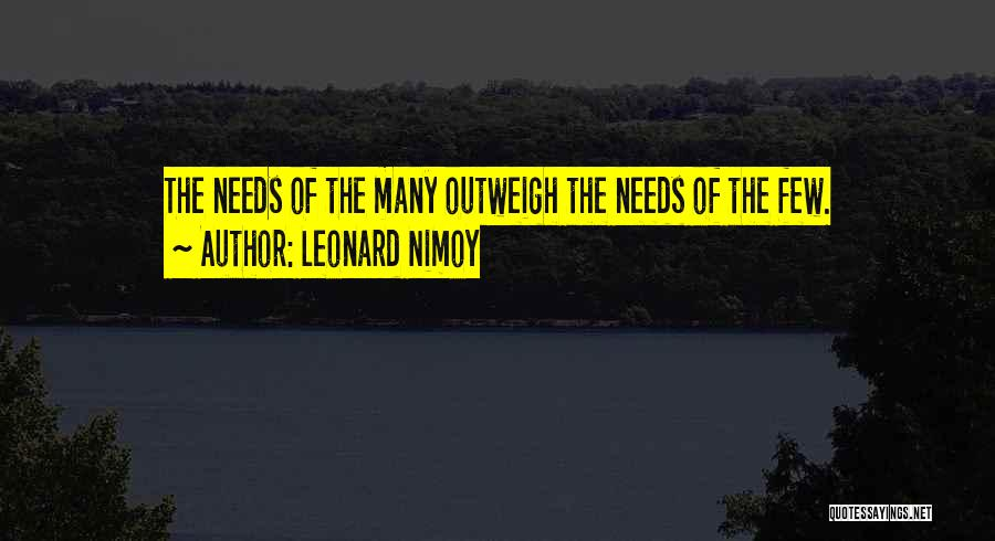 Needs Quotes By Leonard Nimoy