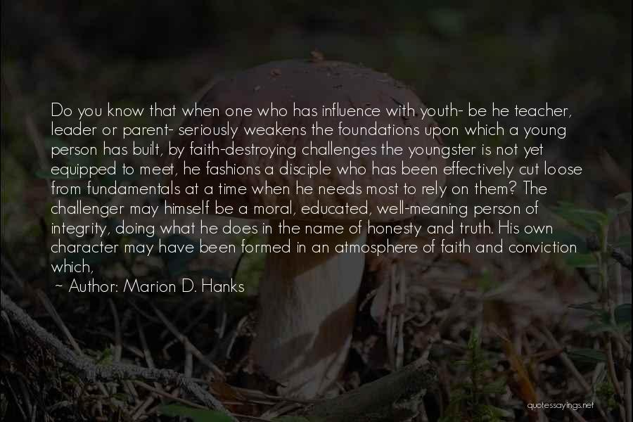 Needs Quotes By Marion D. Hanks