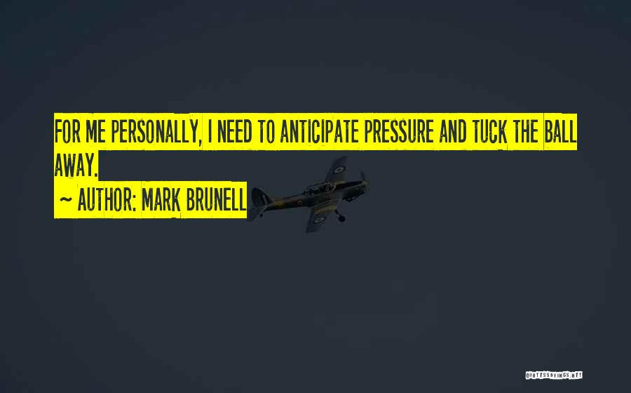 Needs Quotes By Mark Brunell