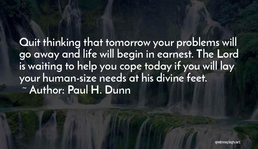 Needs Quotes By Paul H. Dunn