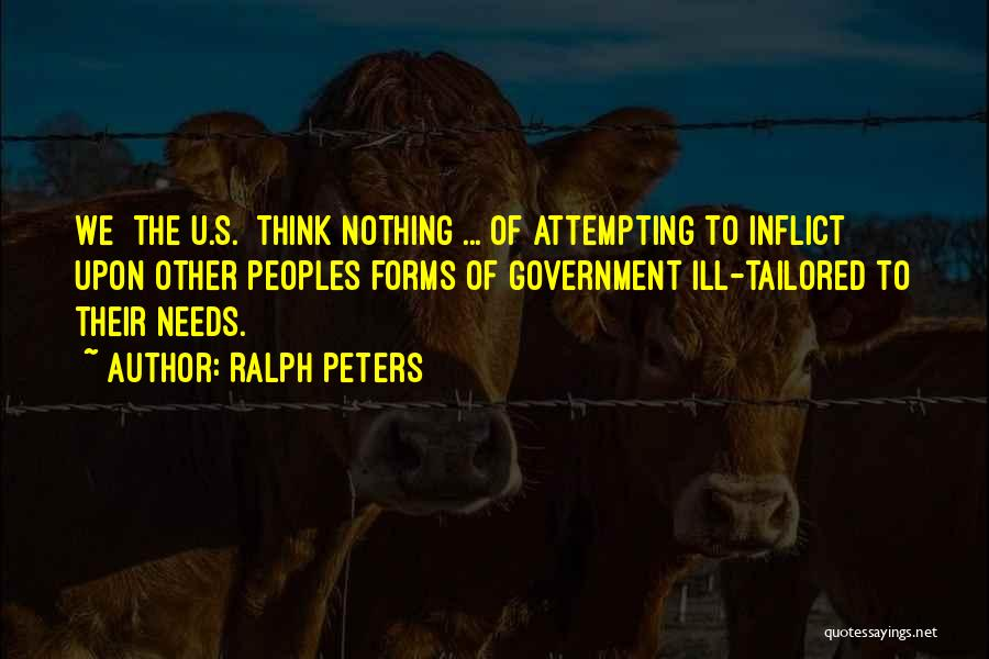 Needs Quotes By Ralph Peters