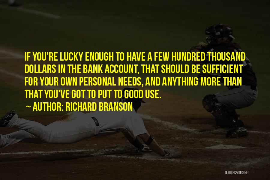 Needs Quotes By Richard Branson