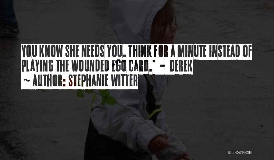 Needs Quotes By Stephanie Witter