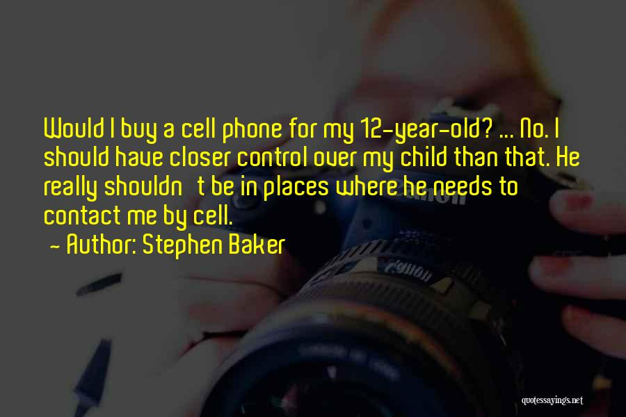 Needs Quotes By Stephen Baker