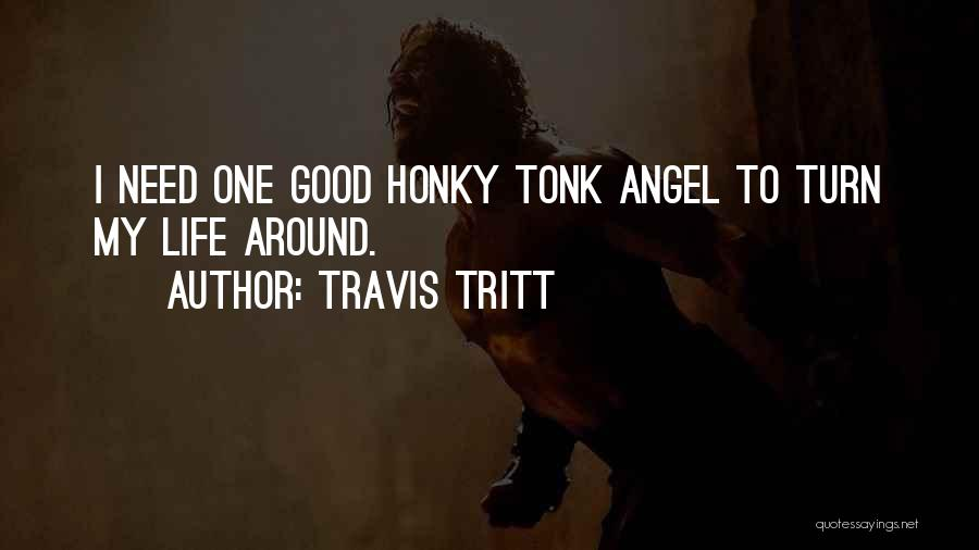 Needs Quotes By Travis Tritt