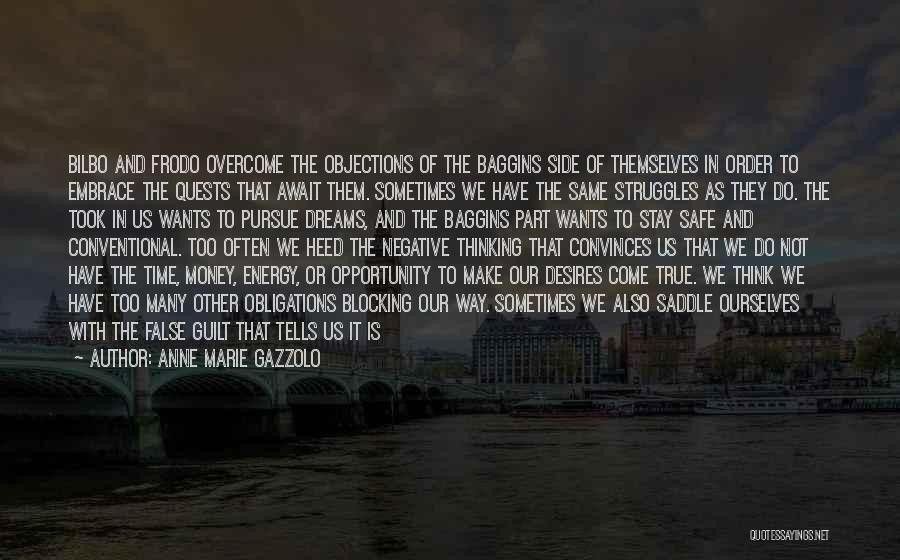 Negative But True Quotes By Anne Marie Gazzolo