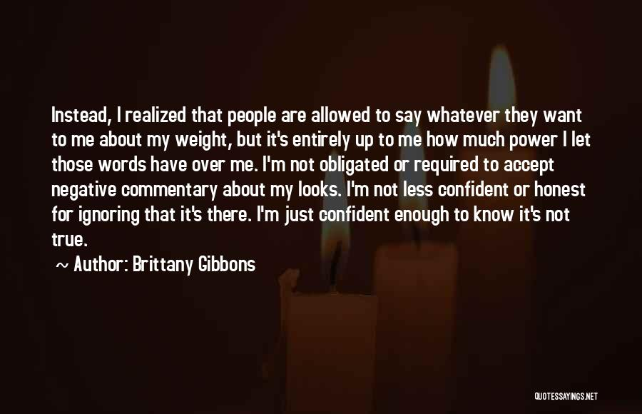 Negative But True Quotes By Brittany Gibbons