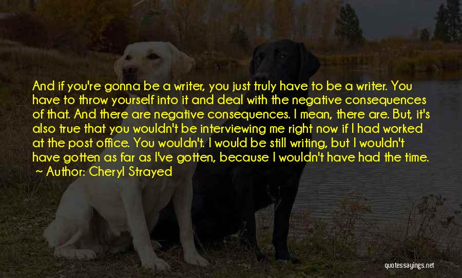 Negative But True Quotes By Cheryl Strayed
