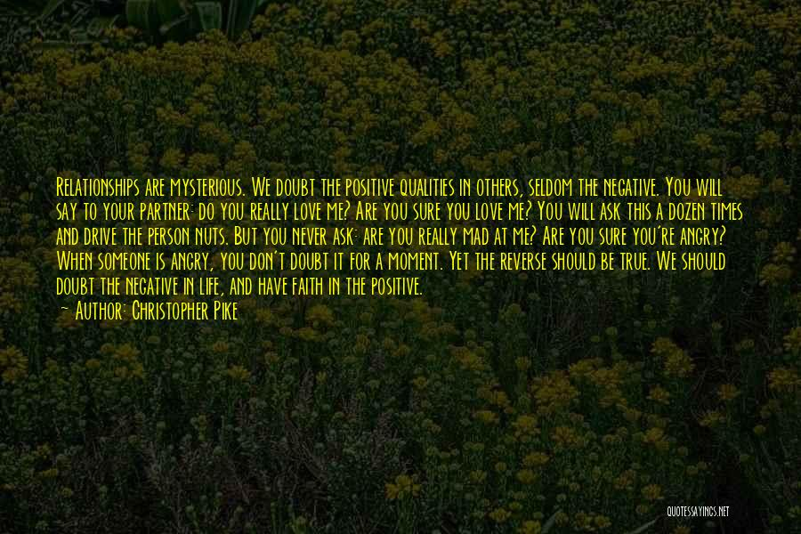 Negative But True Quotes By Christopher Pike