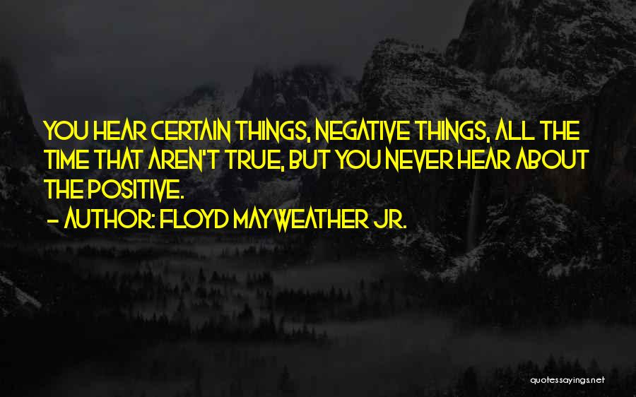 Negative But True Quotes By Floyd Mayweather Jr.