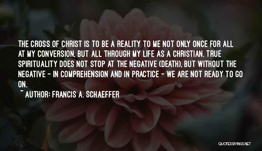 Negative But True Quotes By Francis A. Schaeffer