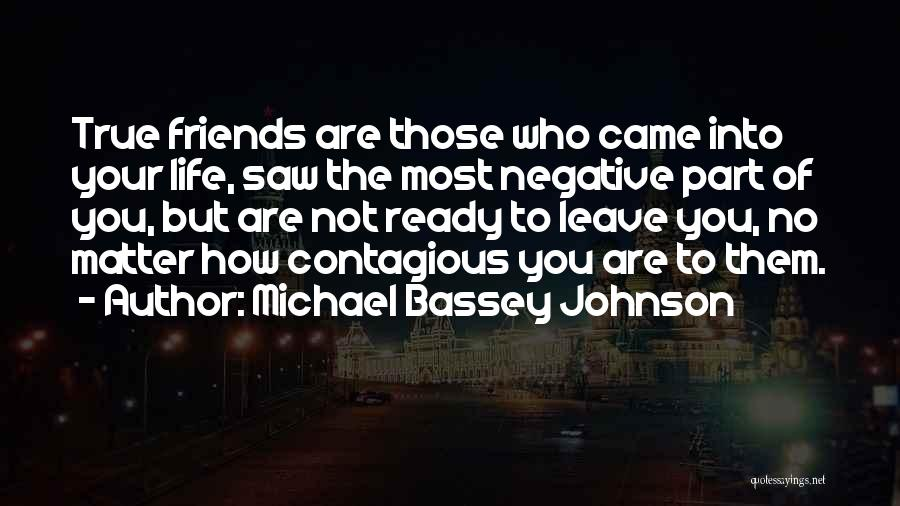 Negative But True Quotes By Michael Bassey Johnson