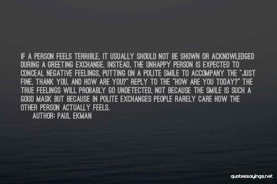 Negative But True Quotes By Paul Ekman