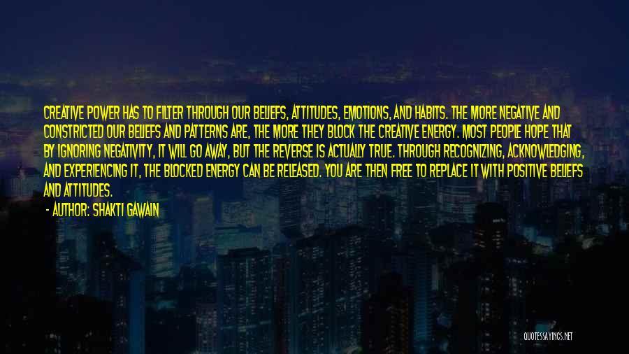 Negative But True Quotes By Shakti Gawain