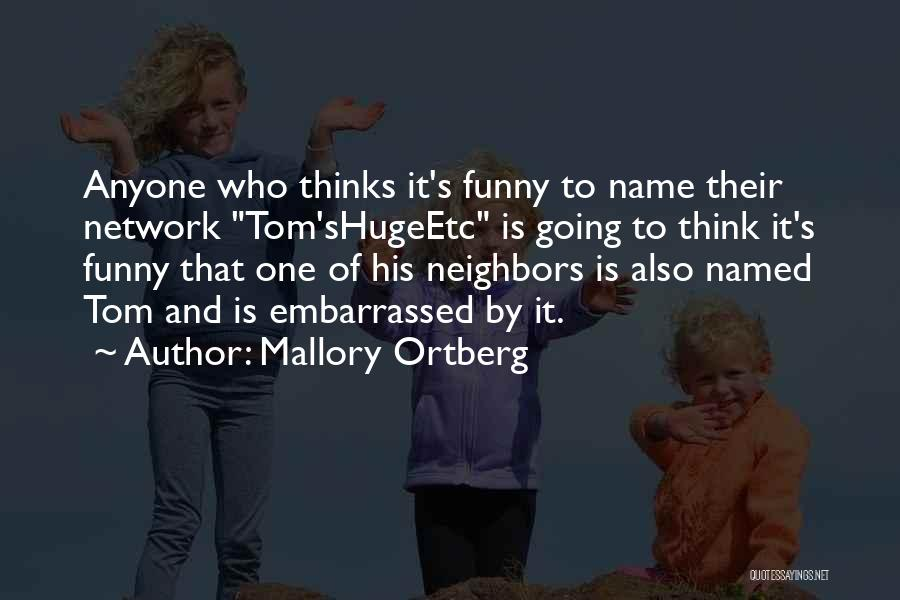 Neighbors Funny Quotes By Mallory Ortberg