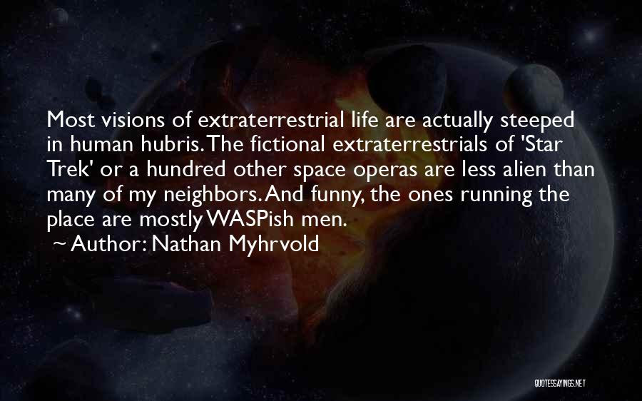 Neighbors Funny Quotes By Nathan Myhrvold