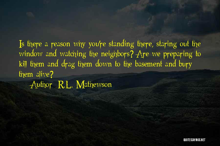 Neighbors Funny Quotes By R.L. Mathewson