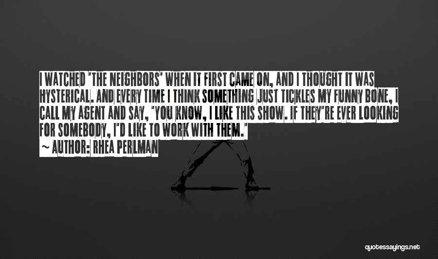 Neighbors Funny Quotes By Rhea Perlman