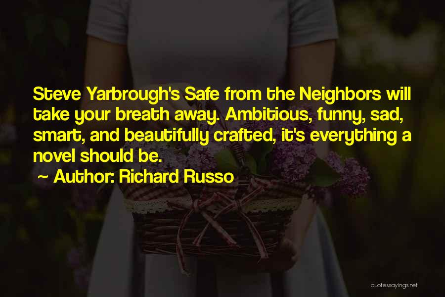Neighbors Funny Quotes By Richard Russo