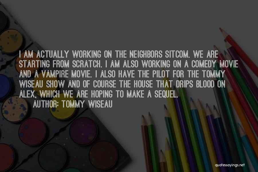 Neighbors Movie Quotes By Tommy Wiseau