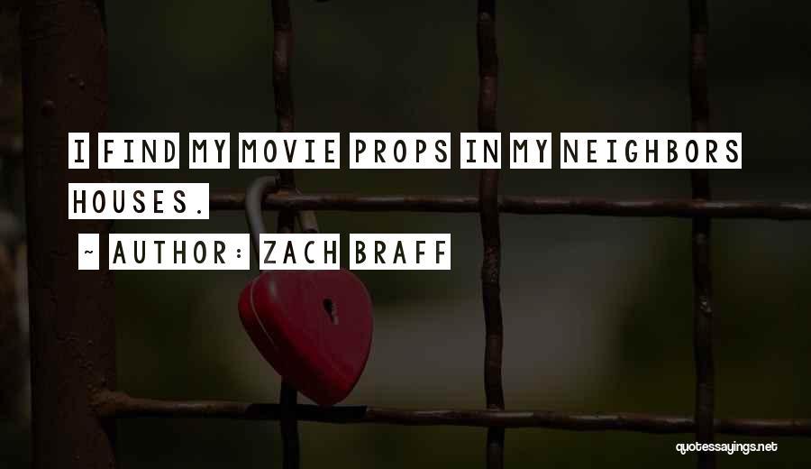 Neighbors Movie Quotes By Zach Braff