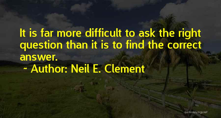 Neil E. Clement Quotes 523705