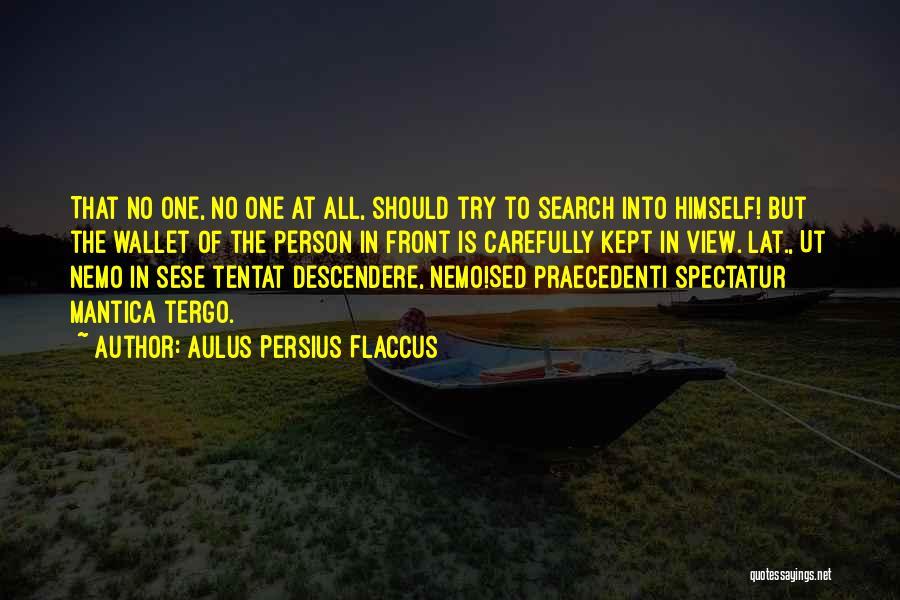 Nemo's Quotes By Aulus Persius Flaccus