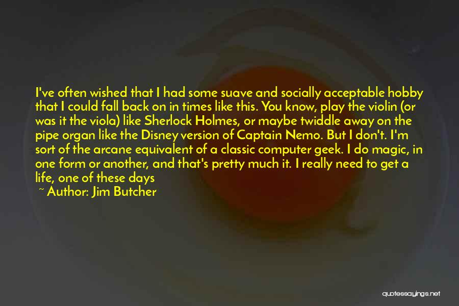 Nemo's Quotes By Jim Butcher