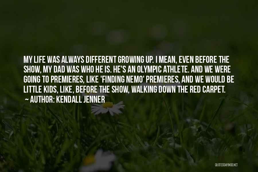 Nemo's Quotes By Kendall Jenner