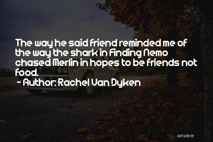 Nemo's Quotes By Rachel Van Dyken