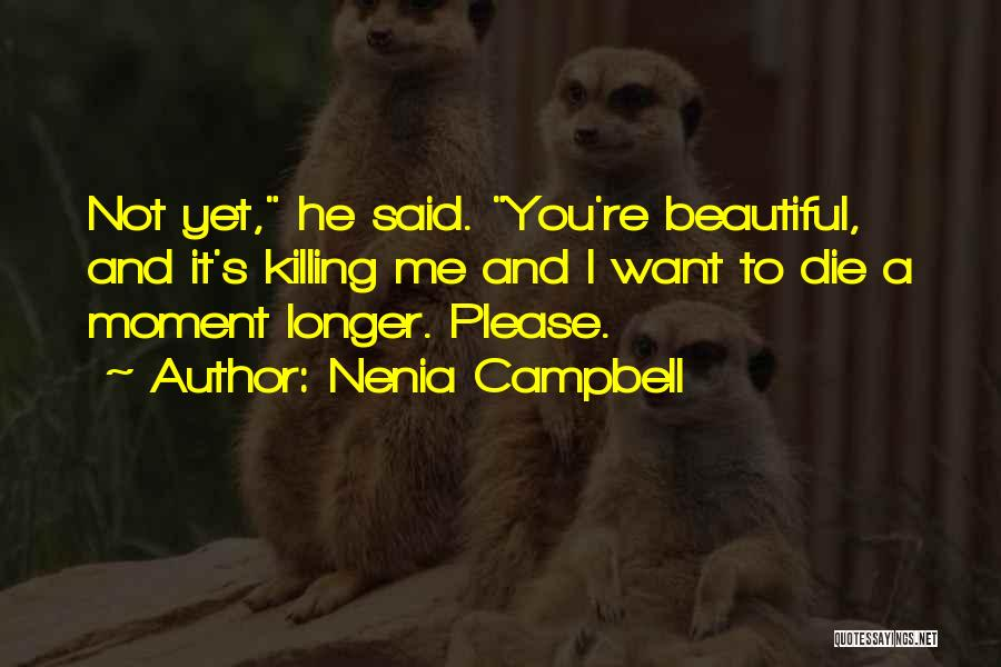 Nenia Campbell Quotes 1661506