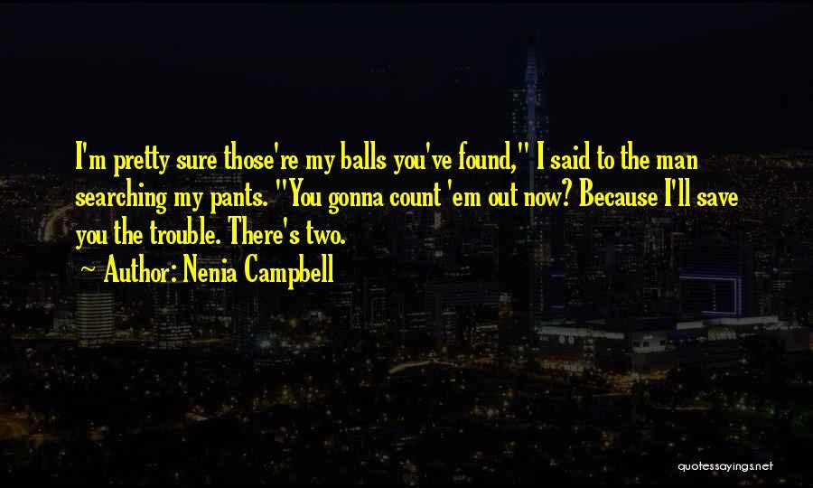 Nenia Campbell Quotes 640188