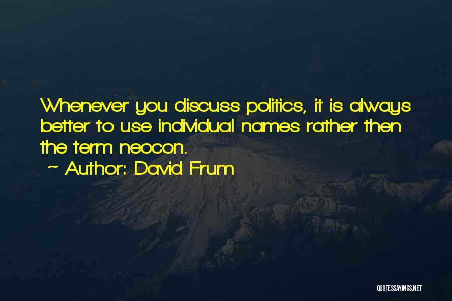 Neocon Quotes By David Frum