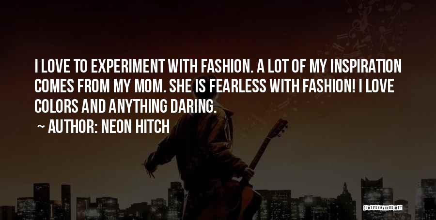 Neon Colors Quotes By Neon Hitch