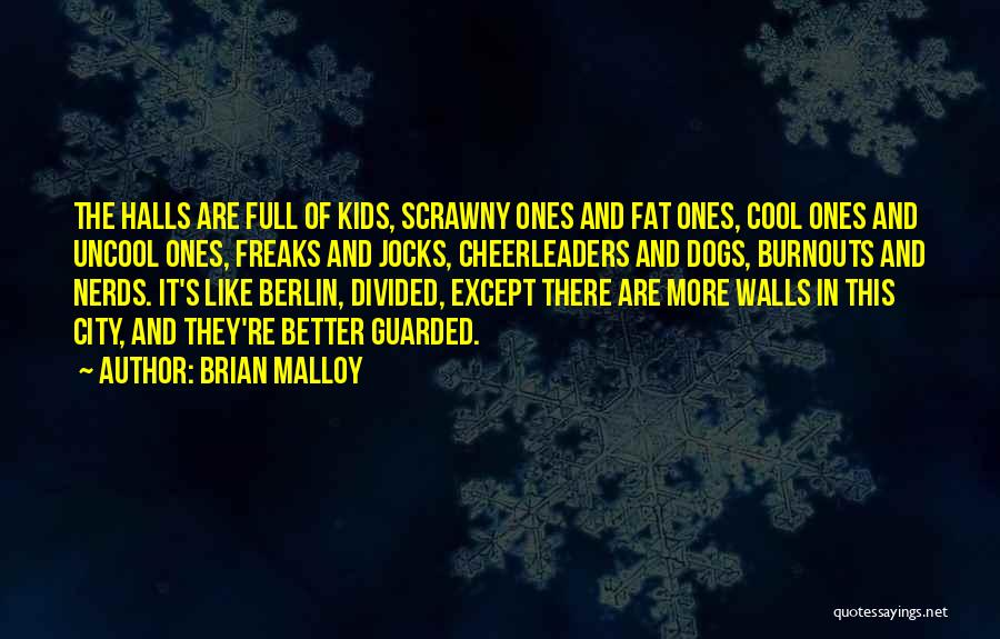 Nerds And Jocks Quotes By Brian Malloy