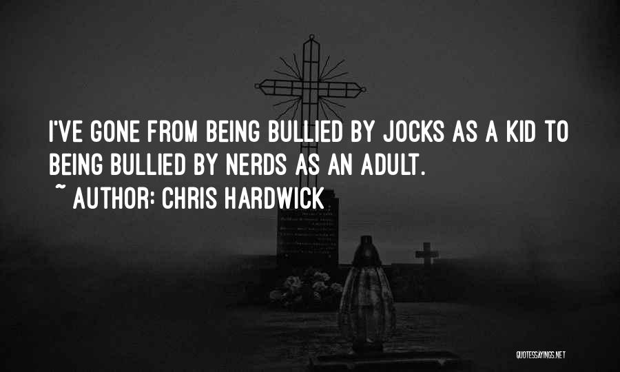 Nerds And Jocks Quotes By Chris Hardwick