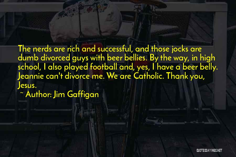 Nerds And Jocks Quotes By Jim Gaffigan